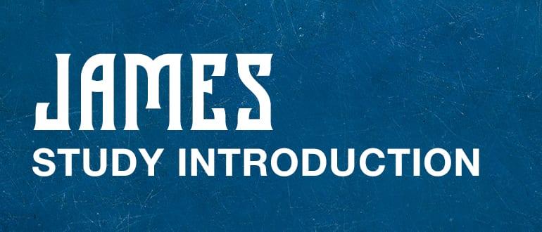 James Study Introduction